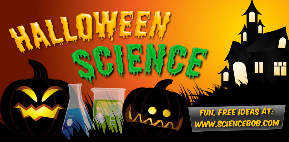 Halloween Science Experiments Amp Ideas Sciencebob Com
