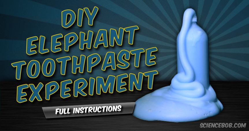 The Elephant's Toothpaste Experiment - ScienceBob com